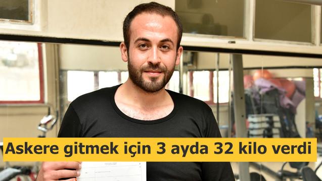 Askere gidebilmek için 3 ayda 32 kilo verdi