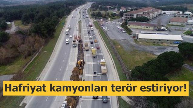 Hafriyat kamyonları trafikte terör estiriyor!