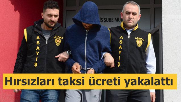 Hırsızları taksi ücreti yakalattı