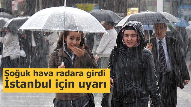 Soğuk hava radara girdi! İstanbul için uyarı