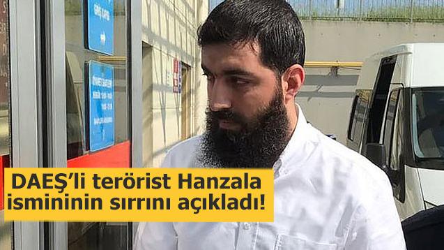 DAEŞ'li terörist Hanzala isminin sırrını açıkladı!