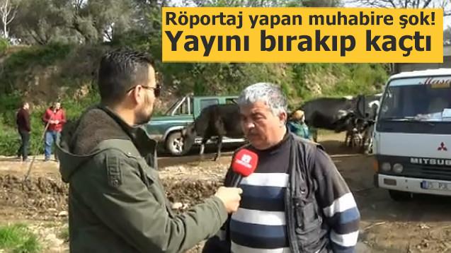 Röportaj yapan muhabire şok! Yayını bırakıp kaçtı