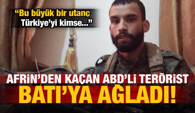ABD'li terörist Batı'ya ağladı: Türkiye'yi...