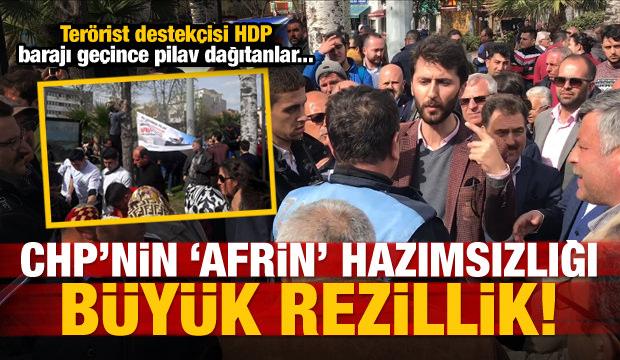 CHP'nin 'Afrin' hazımsızlığı! Büyük rezillik
