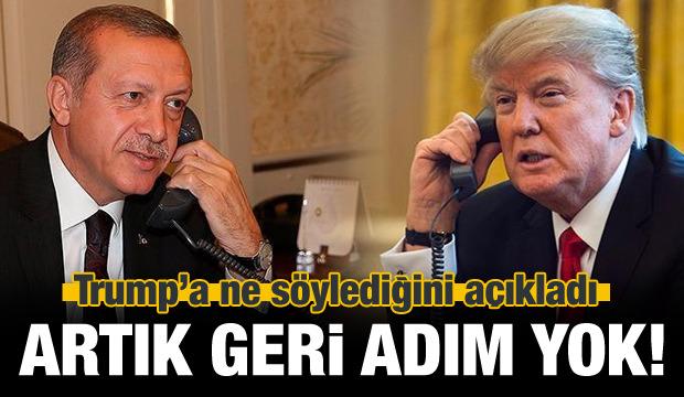 Erdoğan, Trump'a ne söylediğini açıkladı