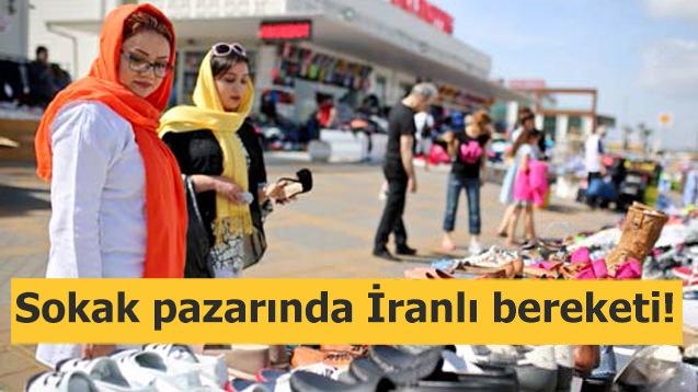 Sokak pazarında İranlı bereketi!