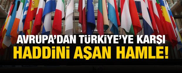 Türkiye'ye karşı haddi aşan hamle!