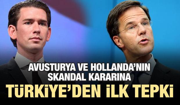 Avusturya ve Hollanda'nın skandal kararına ilk tepki