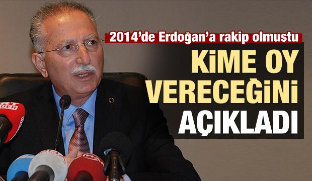 Ekmeleddin İhsanoğlu kime oy vereceğini açıkladı!