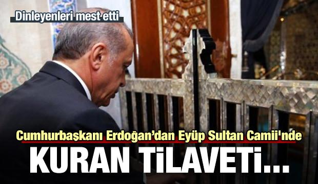 Erdoğan, Eyüp Sultan Camii'nde Kuran okudu