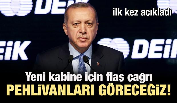 Erdoğan: Yeni kabinede onlar da olabilir