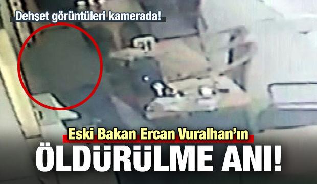 Eski Bakan Vuralhan'ın öldürülme anı kamerada