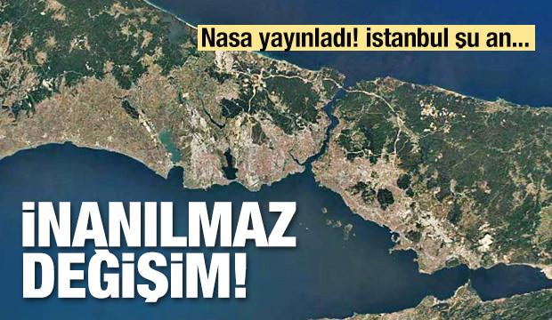 İnanılmaz değişim! İstanbul şu anda...