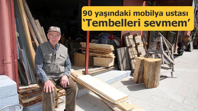 90 yaşındaki mobilya ustası! Tembelleri sevmem