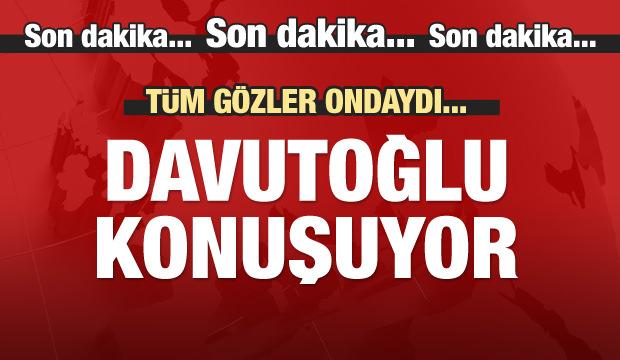 Ahmet Davutoğlu konuşuyor
