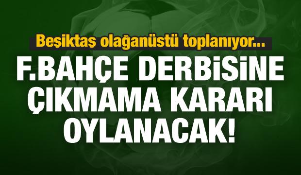 Beşiktaş maça çıkmama kararını oylayacak!