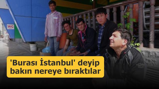 'Burası İstanbul' deyip bakın nereye bıraktılar
