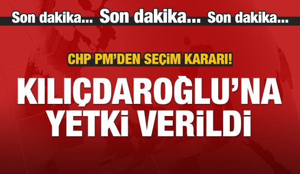 CHP PM'de karar: Kılıçdaroğlu'na yetki verildi