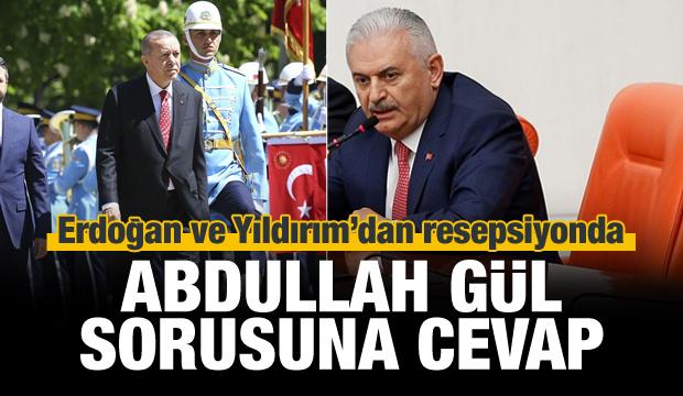 Erdoğan ve Yıldırım'dan Gül sorusuna cevap