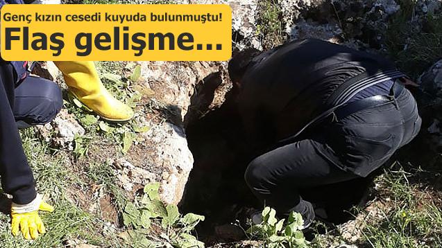 Genç kızın cesedi kuyuda bulunmuştu! Flaş gelişme