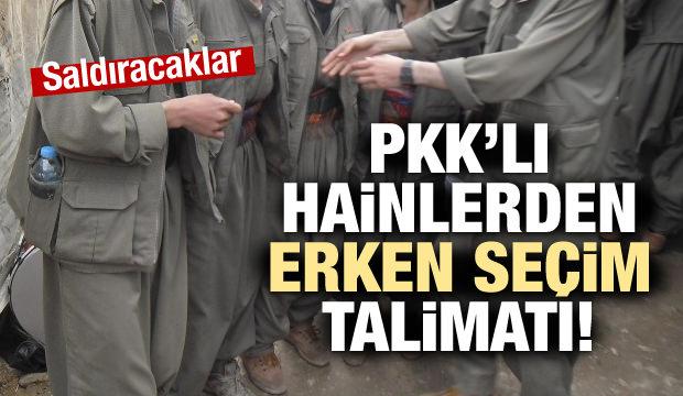 PKK'dan korkunç erken seçim talimatı!
