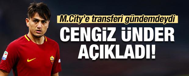 M.City'e transferi gündemdeydi! Cengiz açıkladı