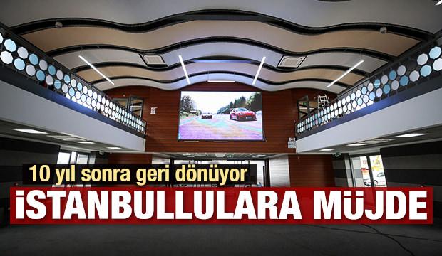 İstanbulluya müjde! 10 yıl sonra geri dönüyor