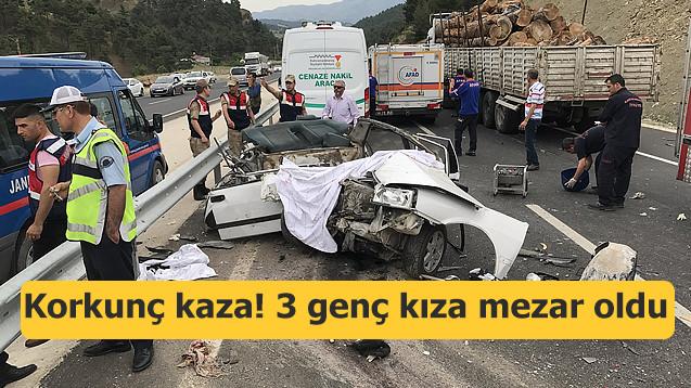 Korkunç kaza! 3 genç kıza mezar oldu