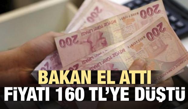 Bakan el attı, fiyatı 160 liraya düştü
