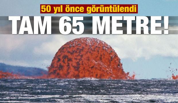50 yıl önce görüntülendi! Tam 65 metre