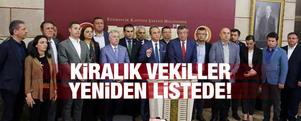 CHP'nin kiralık vekilleri yeniden aday listesinde