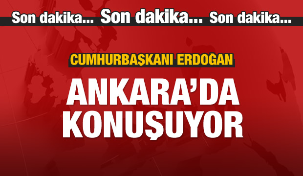 Cumhurbaşkanı Erdoğan Ankara'da konuşuyor