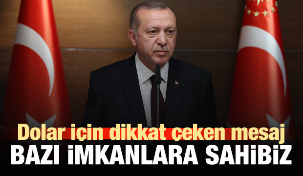 Cumhurbaşkanı Erdoğan'dan dolar yorumu!
