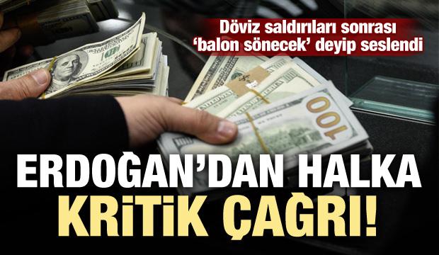 Erdoğan'dan döviz saldırıları sonrası kritik çağrı