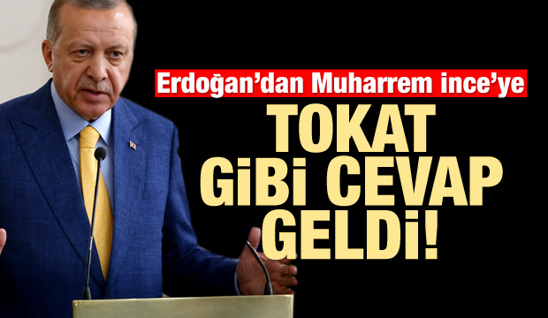 Erdoğan'dan Muharrem İnce'ye tokat gibi cevap