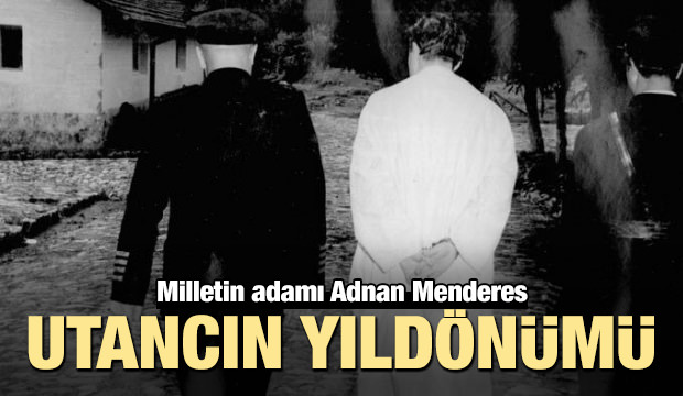 Milletin adamı Adnan Menderes'i saygıyla anıyoruz