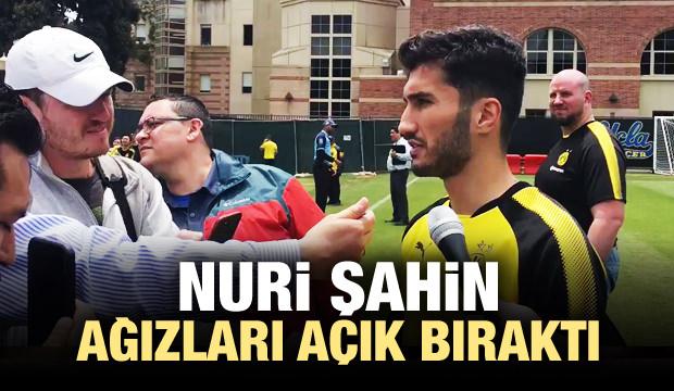 Nuri Şahin ağızları açık bıraktı
