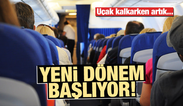 Uçaklarda yeni dönem resmen başlıyor!