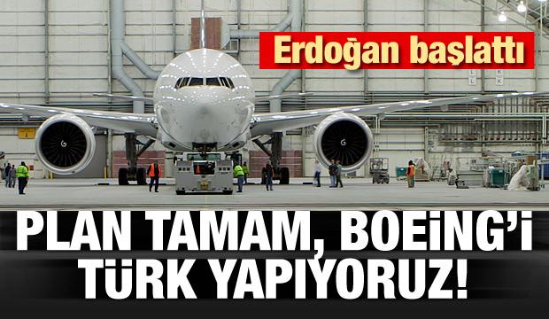 Plan tamam, Boeing'i Türk yapıyoruz!