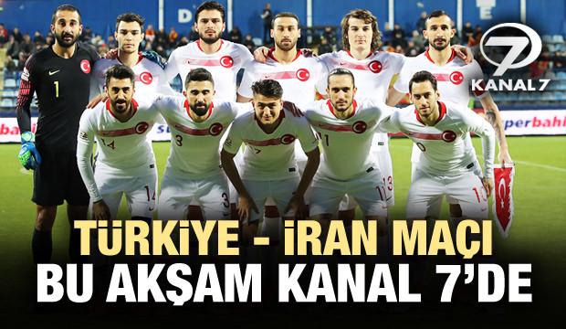 Türkiye - İran maçı Kanal 7'de!
