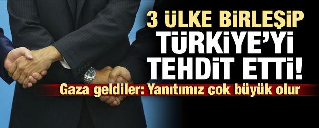 3 ülke birleşip sözde Türkiye'yi tehdit ettiler!