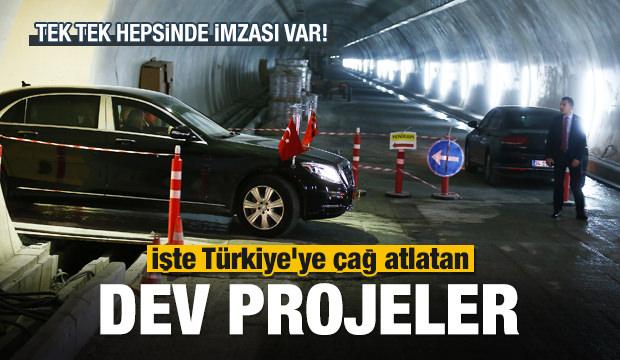 İşte Türkiye'ye çağ atlatan dev projeler