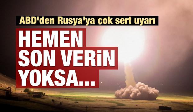 ABD'den Rusya'ya çok sert uyarı: Son verin yoksa..