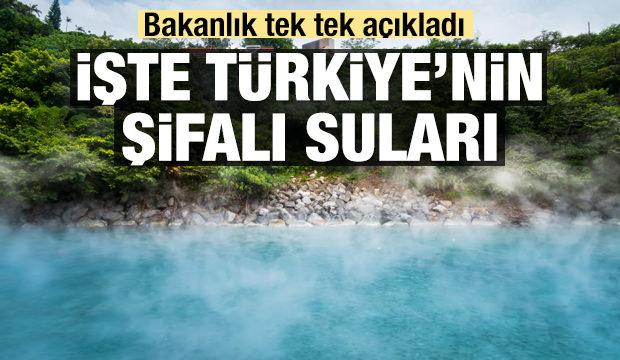 Bakanlık açıkladı! İşte Türkiye'nin şifalı suları