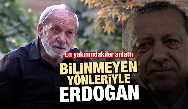 Bilinmeyen yönleriyle Erdoğan
