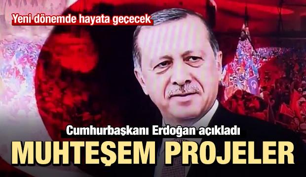 Cumhurbaşkanı Erdoğan muhteşem projeleri açıkladı