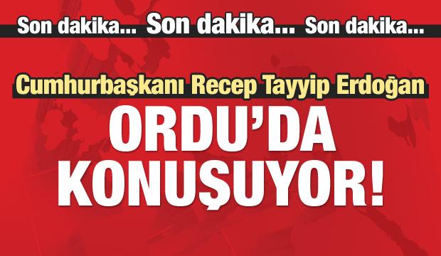 Cumhurbaşkanı Erdoğan, Ordu'da konuşuyor / CANLI