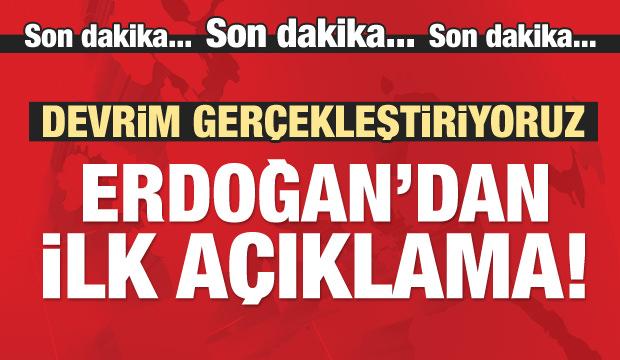 Erdoğan: Bir devrim gerçekleştiriyoruz