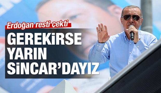 Cumhurbaşkanı Erdoğan: Yarın Sincar'dayız