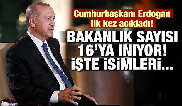 Cumhurbaşkanı Erdoğan yeni bakanlıkları açıkladı